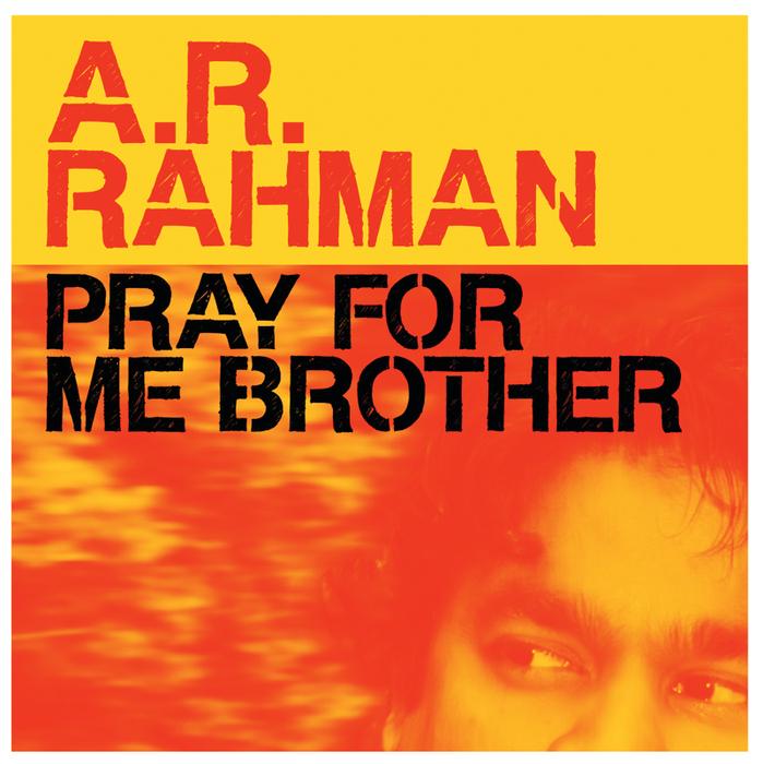 Pray For Me Brother Ar Rahman Worthview