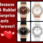 Because A Hublot Surprise Lasts Forever!