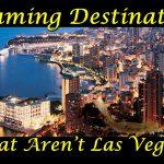 4 Gaming Destinations That Aren't Las Vegas