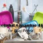 5 Helpful Cleaning Tips for Lazy People