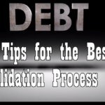 Easy Tips for the Best Debt Consolidation Process
