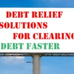 Debt Relief Solutions for Clearing Debt Faster