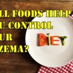 Eczema and diet: Will foods help you control your Eczema?