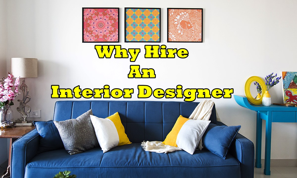 Why hire an interior designer worthview for Hire interior designer