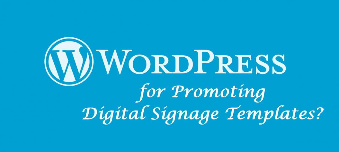 wordpress for Promoting Digital Signage Templates